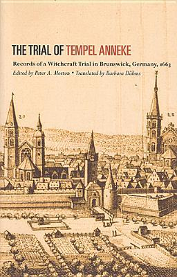 Trial of Temepl Anneke by Peter A. Morton