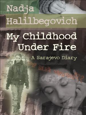 My Childhood Under Fire by Nadja Halilbegovich
