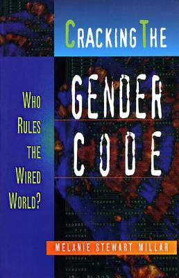 Cracking the Gender Code: Who Rules the Wired World
