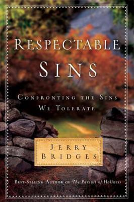 Respectable Sins: Confronting the Sins We Tolerate