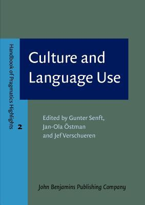 Culture And Language Use (Handbook Of Pragmatics Highlights) Gunter Senft