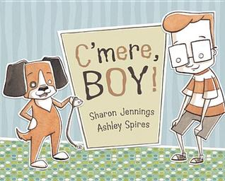 C'mere, Boy! by Sharon Jennings