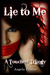 Lie to Me (A Touched Trilog...