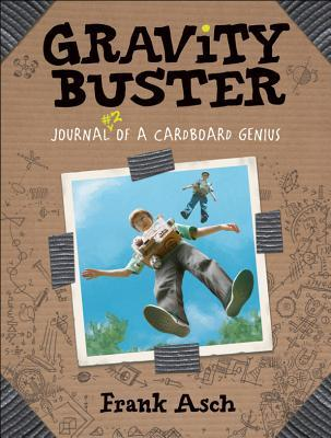 Gravity Buster: Journal #2 of a Cardboard Genius