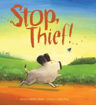 Stop, Thief! by Heather Tekavec