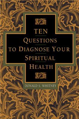 Ten Questions to Diagnose Your Spiritual Health