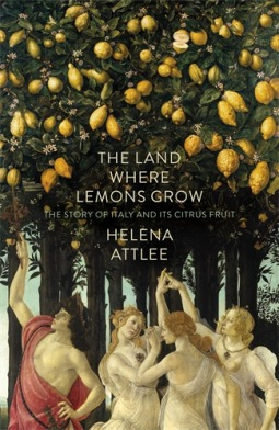 The Land Where Lemons Grow: The Story of Italy and its ...