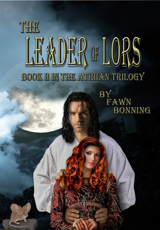 The Leader of Lors by Fawn Bonning