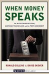 When Money Speaks: The McCutcheon Decision, Campaign Finance Laws, and the First Amendment (SCOTUS Books-in-Brief)