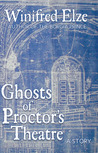 Ghosts of Proctor's Theatre