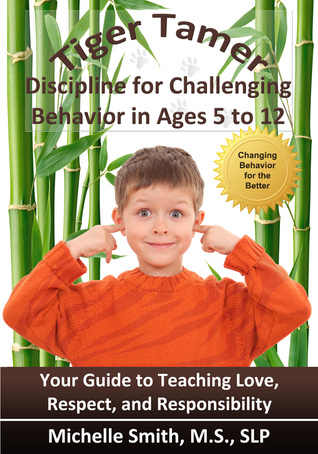 Tiger Tamer: Discipline for Challenging Behavior in Ages 5 to 12
