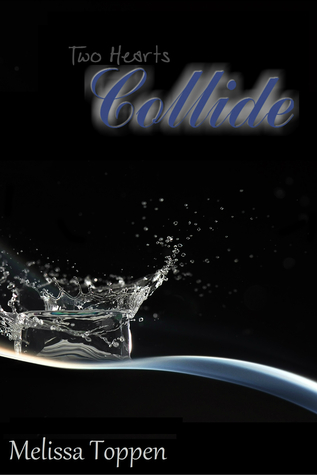 Collide by Melissa Toppen