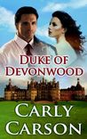 Duke of Devonwood( Bachelors of the British Nobility , #1)