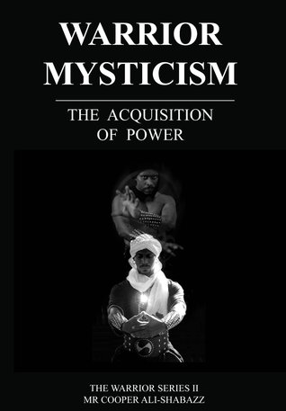 Warrior Mysticism: The Acquisition of Power