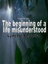 The Beginning of a Life Misunderstood (The Dark, Dark House)