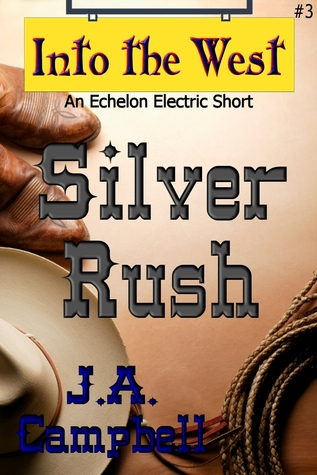 Silver Rush by J.A.  Campbell