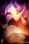 Rescue Me by Olivia Starke