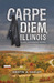 Carpe Diem, Illinois