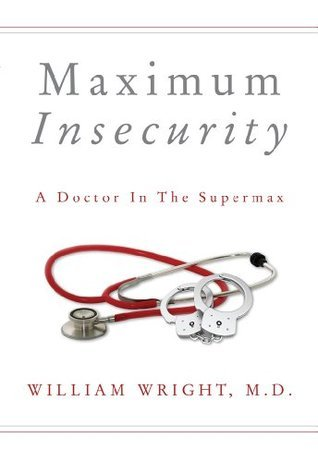 Maximum Insecurity by William  Wright
