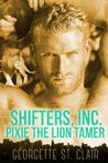 Pixie The Lion Tamer (Shifters, Inc. #3)