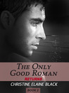The Only Good Roman Returns by Christine Elaine Black