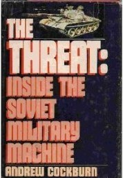 The Threat: Inside The Soviet Military Machine