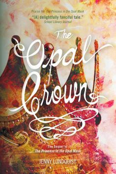 The Opal Crown (The Opal Mask #2)