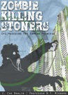 Zombie Killing Stoners, Episode 1 by C. Che Bhalin