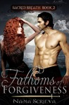 Fathoms of Forgiveness by Nadia Scrieva