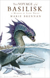 The Voyage of the Basilisk (Memoir by Lady Trent #3)
