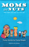 Moms are Nuts by Amy Vansant