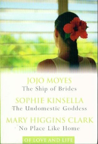 Of Love and Life: The Ship of Brides / The Undomestic Goddess / No Place Like Home