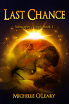Last Chance [Sunscapes Trilogy Book 1] by Michelle O'Leary