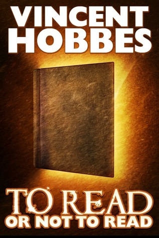 To Read or Not to Read by Vincent Hobbes