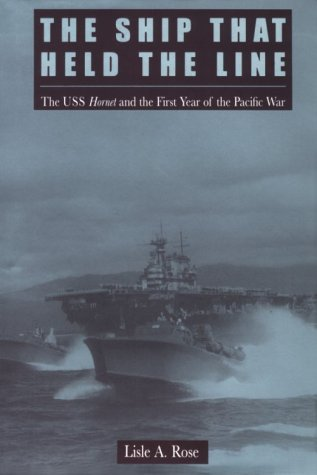 The Ship That Held the Line: The USS Hornet and the First Year of the Pacific War