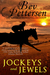Jockeys and Jewels (Racetra...
