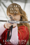 Tears Into Wine: A Short Story