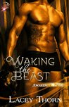 Waking the Beast (Awakening Pride, #1)