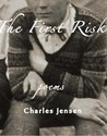 The First Risk: Poems