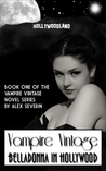 Vampire Vintage Book One: Belladonna in Hollywood