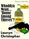 Side Dish of Death for 8: Whaddya Mean 'Honor Among Thieves'..?