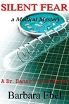 Silent Fear: a Medical Mystery (A Dr. Danny Tilson Novel)