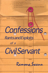 Confessions Rants and Exploits of a Civil Servant