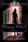 Weeping Willow - Part One (Weeping Willow Stories, #1)