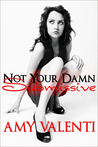 Not Your Damn Submissive (Denial, #1)