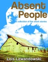 Absent People ~A Collection of Five Short Stories~