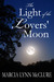 The Light Of The Lovers Moon by Marcia Lynn McClure