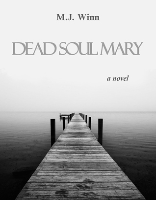 Dead Soul Mary by M.J. Winn