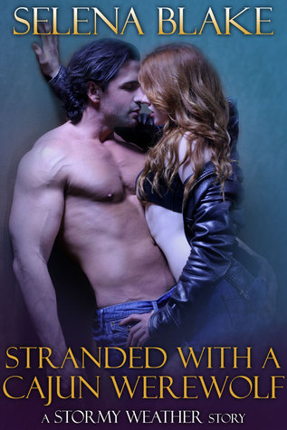 Stranded with a Cajun Werewolf (Stormy Weather, #5)
