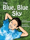 The Blue, Blue Sky: Stories about the magic of inspiration and imagination, for children of all ages